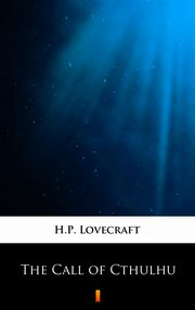 The Call of Cthulhu, H.P. Lovecraft