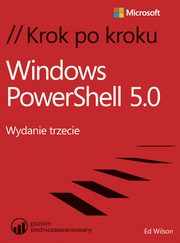 Windows PowerShell 5.0 Krok po kroku, Ed Wilson