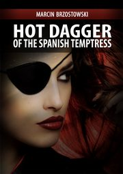 Hot Dagger of the Spanish Temptress, Marcin Brzostowski