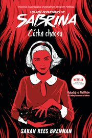 Córka chaosu. Chilling Adventures of Sabrina. Tom 2, Sarah Rees Brennan