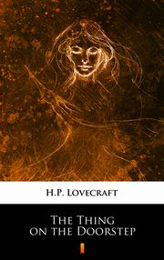 The Thing on the Doorstep, H.P. Lovecraft