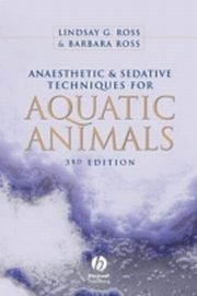 Anaesthetic and Sedative Techniques for Aquatic Animals, Barbara Ross, Lindsay G. Ross