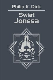Świat Jonesa, Philip K. Dick