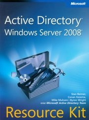 Active Directory Windows Server 2008 Resource Kit, Byron Wright, Conan Kezema, Mike Mulcare, Stan Reimer