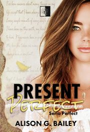 Present Perfect, Alison G. Bailey
