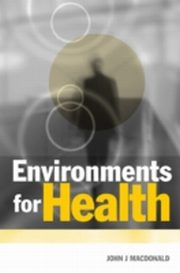 Environments for Health, John MacDonald