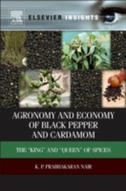 Agronomy and Economy of Black Pepper and Cardamom, K.P. Prabhakaran Nair