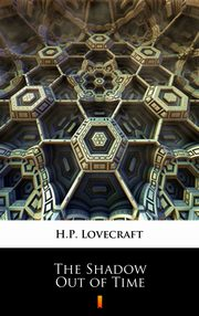 The Shadow Out of Time, H.P. Lovecraft