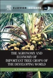 Agronomy and Economy of Important Tree Crops of the Developing World, K.P. Prabhakaran Nair