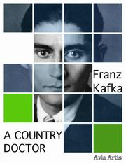 A Country Doctor, Franz Kafka