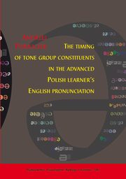 The timing of tone group constituents in the advanced Polish learner's English pronunciation - 08 Appendix A; Appendix B; Appendix C; References, Andrzej Porzuczek