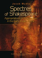 ksiazka tytuł: Spectres of Shakespeare - 02 Shakespeares Presence in the Eighteenth Century autor: Jacek Mydla
