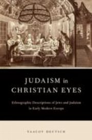 ksiazka tytuł: Judaism in Christian Eyes:Ethnographic Descriptions of Jews and Judaism in Early Modern Europe autor: