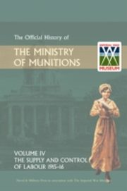 ksiazka tytuł: Official History of the Ministry of Munitions Volume IV autor: HMSO