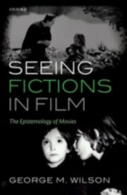 ksiazka tytuł: Seeing Fictions in Film The Epistemology of Movies autor: George M. Wilson
