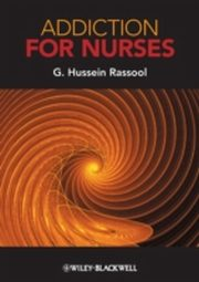 ksiazka tytuł: Addiction for Nurses autor: G. Hussein Rassool