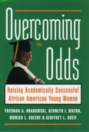 ksiazka tytuł: Overcoming the Odds Raising Academically Successful African American Young Women autor: HRABOWSKI FREEMAN A