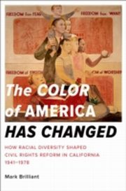 ksiazka tytuł: Color of America Has Changed How Racial Diversity Shaped Civil Rights Reform in California, 1941-1978 autor: Mark Brilliant