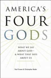 ksiazka tytuł: America's Four Gods:What We Say about God--and What That Says about Us autor: